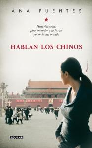 Hablan los chinos de Ana Fuentes, editado por editorial Aguilar