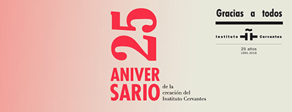 25 aniversario del Instituto Cervantes